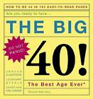 The Big 40!: Are You Ready to Face . . .the Best Age Ever by Lockhart Steele, Joshua Albertson, Jonathan Van Gieson (Hardback, 2004)