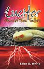 Lucifer - How Art Thou Fallen? by Ellen Gould Harmon White (Paperback / softback, 2007)