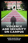 Violence and Security on Campus: From Preschool Through College by Harvey Burstein, James Alan Fox (Hardback, 2010)