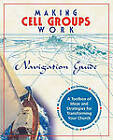 Making Cell Groups Work Navigation Guide: A Toolbox of Ideas and Strategies for Transforming Your Church by Jr, Joel Comiskey, Ralph W Neighbour, M Scott Boren, William A Beckham (Paperback / softback, 2003)