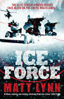 Ice Force by Matt Lynn (Paperback, 2012)