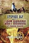 Last Hanging at Paradise Meadow by Stephen Bly (Paperback / softback, 2012)