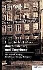 Illustrierter F Hrer Durch Salzburg Und Umgebung Mit Hallein, Golling, Berchtesgarden Und K Nigssee by Leo Woerl (Paperback / softback, 2012)