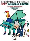 Denes Agay's Learning to Play Piano - Easy Classical Themes by Denes Agay (Paperback, 2012)