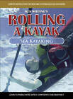 Rolling a Kayak - Sea Kayaking: Learn to Paddle More Safely, Confidently, and Enjoyably! by Ken Whiting (DVD, 2008)