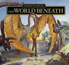 Dinotopia The World Beneath by James Gurney (Hardback, 2012)