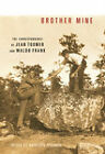 Brother Mine: The Correspondence of Jean Toomer and Waldo Frank by University of Illinois Press (Hardback, 2010)