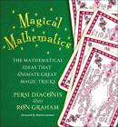 Magical Mathematics: The Mathematical Ideas That Animate Great Magic Tricks by Persi Diaconis, Ron Graham (Hardback, 2011)
