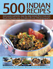500 Indian Recipes: Deliciously Authentic Step-by-step Recipes from India and South-East Asia, Easy to Make with Over 500 Photographs by Mridula Baljekar, Shehzad Husain, Rafi Fernandez, Manisha Kanani (Paperback, 2012)