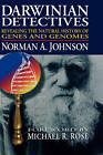 Darwinian Detectives: Revealing the Natural History of Genes and Genomes by Norman A. Johnson (Hardback, 2007)