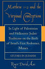 Matthew 1-2 and the Virginal Conception: In Light of Palestinian and Hellenistic Judaic Traditions on the Birth of Israel's First Redeemer, Moses by Roger David Aus (Paperback, 2004)