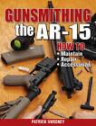Gunsmithing - The AR-15 by Patrick Sweeney (Paperback, 2010)