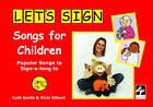Let's Sign Songs for Children: Popular Songs to Sign-a-long to by Cath Smith, Vicki Gilbert (Spiral bound, 2010)