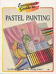 Everyone's Guide to Pastel Painting (Everyone's Guide To... Series), Berrill, Ph