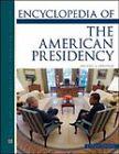 Encyclopedia of the American Presidency by Michael A. Genovese (Loose-leaf, 2009)