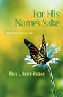 For His Name's Sake by Mary L Henry-Watson (Paperback / softback, 2003)