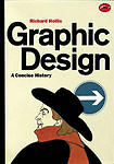Graphic Design: A Concise History (World of Art) by Hollis, Richard