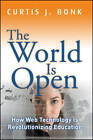 The World is Open: How Web Technology is Revolutionizing Education by Curtis Jay Bonk (Paperback, 2011)