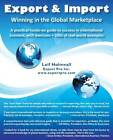 Export & Import - Winning in the Global Marketplace  : A Practical Hands-On Guide to Success in International Business, with 100s of Real-World Examples by Leif Holmvall (Paperback / softback, 2016)