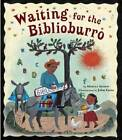 Waiting for the Biblioburro by Monica Brown (Hardback, 2011)