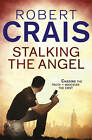 Stalking The Angel by Robert Crais (Paperback, 2011)