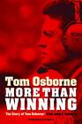 More Than Winning: The Story of Tom Osborne by Tom Osborne, John E. Roberts (Paperback, 2009)