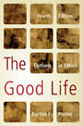 The Good Life: Options in Ethics by Burton F. Porter (Paperback, 2009)