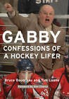 Gabby: Confessions of a Hockey Lifer by Bruce Boudreau, Tim Leone (Paperback, 2009)