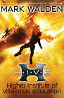 H.I.V.E. Higher Institute of Villainous Education by Mark Walden (Paperback, 2011)
