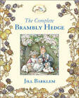 The Complete Brambly Hedge by Jill Barklem (Hardback, 2011)