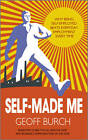 Self Made Me: Why Being Self-Employed Beats Everyday Employment by Geoff Burch (Paperback, 2011)