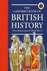 The Ladybird Book of British History by Penguin Books Ltd (Paperback, 2007)