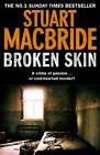 Broken Skin by Stuart MacBride (Paperback, 2011)