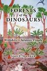 Forests of the Dinosaurs: Wiltshire's Jurassic Finale by John E. Needham (Paperback, 2011)