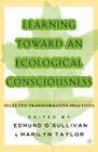 Learn toward Eco Consciousness by O'Sullivan Edmund et al (Paperback, 2003)