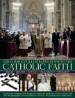 The Complete Illustrated Guide to the Catholic Faith: Examines the Institutions of the Church and Explores the Significance of the Sacraments, with Oner 180 Photographs by Reverend Ronald Creighton-Jobe, Charles Phillips (Paperback, 2011)