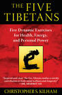 Five Tibetans: Five Dynamic Exercises for Health, Energy,  and Personal Power by Christopher S. Kilham (Paperback, 2011)