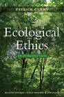 Ecological Ethics by Patrick Curry (Paperback, 2011)
