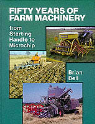 50 Years of Farm Machinery: From Starting Handle to Microchip