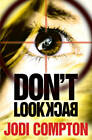 Don't Look Back by Jodi Compton (Paperback, 2011)