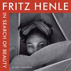 Fritz Henle: In Search of Beauty by University of Texas Press (Hardback, 2009)