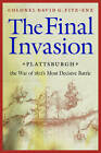 The Final Invasion: Plattsburgh, the War of 1812's Most Decisive Battle by Colonel David Fitz-Enz (Paperback, 2009)