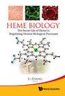 Heme Biology: The Secret Life Of Heme In Regulating Diverse Biological Processes by World Scientific Publishing Co Pte Ltd (Hardback, 2011)