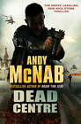Dead Centre by Andy McNab (Paperback, 2011)