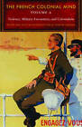 The French Colonial Mind: Violence, Military Encounters, and Colonialism: Volume 2: Violence, Military Encounters, and Colonialism by University of Nebraska Press (Paperback, 2011)