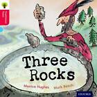 Oxford Reading Tree Traditional Tales: Level 4: Three Rocks by Thelma Page, Monica Hughes, Nikki Gamble (Paperback, 2011)