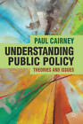 Understanding Public Policy: Theories and Issues by Paul Cairney (Hardback, 2011)