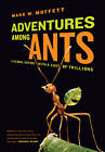 Adventures Among Ants: A Global Safari with a Cast of Trillions by Mark W. Moffett (Paperback, 2011)