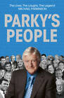 Parky's People: The Interviews - 100 of the Best by Michael Parkinson (Paperback, 2011)