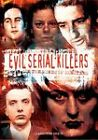 Evil Serial Killers: In the Minds of Monsters by Charlotte Greig (Paperback, 2006)